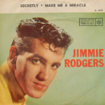 Jimmie Rodgers - Secretly/Make Me A Miracle