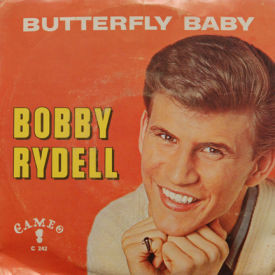 Bobby Rydell - Butterfly Baby/Love Is Blind