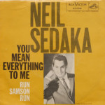 Neil Sedaka - You Mean Everything To Me/Run Samson Run