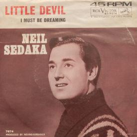 Neil Sedaka - Little Devil/I Must Be Dreaming