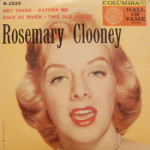 Rosemary Clooney - Hey There/Botcha Me