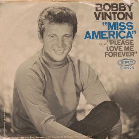 Bobby Vinton - Miss America/Please Love Me Forever