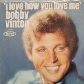Bobby Vinton - I Love How You Love Me/Little Barefoot Boy