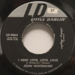 John Whitehawk - I Need Love, Love, Love/It Shows On Your Face