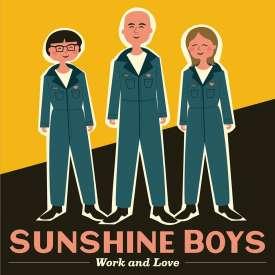 Sunshine Boys - Work and Love