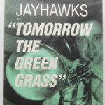 Jayhawks - Tomorrow The Green Grass (Poster)